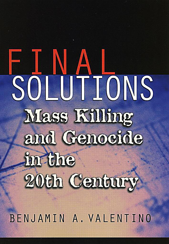 final solutions What causes genocide through an examination of four modern genocides - the  native americans, the armenians, the jews and the rwandan tutsis - sabby.
