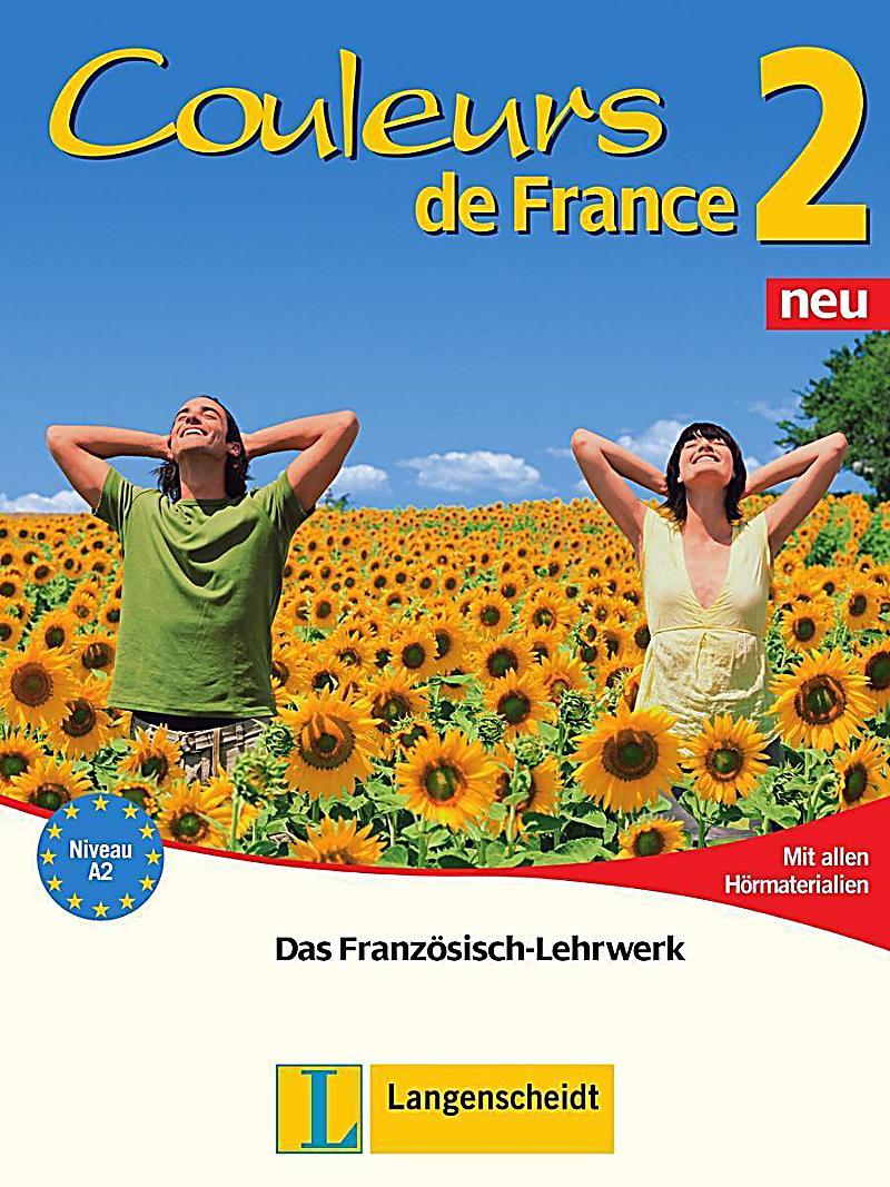 Couleurs de france neubearbeitung bd 2 lehr und arbeitsbuch m 2 audio cd - Couleur preferee des francais ...