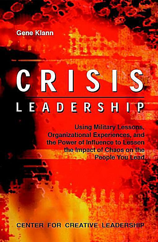leadership in crisis The crucial difference between a company that survives a crisis and one that sinks lies in its leadership if the top management is able to provide the guidance and direction that is necessary, the organization can come out better positioned to tackle the challenges of the market.