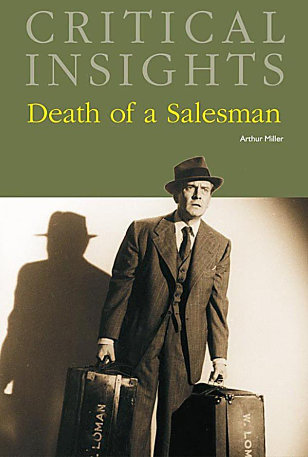"a literary analysis of the loman family in death of a salesman by arthur miller Even arthur miller himself changed his view of his character's  willy loman in  the 1949 original production of ""death of a salesman,"" by arthur miller  and  joseph, which he called ""the paradigm of jewish family love."