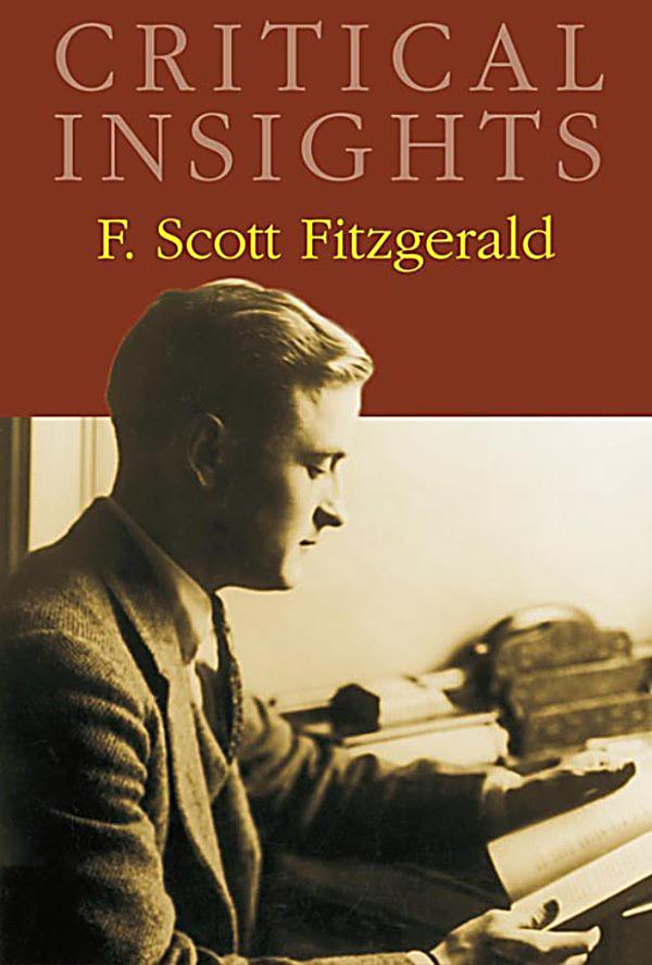 critical essays on f. scott fitzgerald Francis scott key fitzgerald (september 24, 1896 – december 21, 1940) was an  american  critics who had waited nine years for the followup to the great  gatsby had mixed opinions about the novel most were thrown off by its three-part .