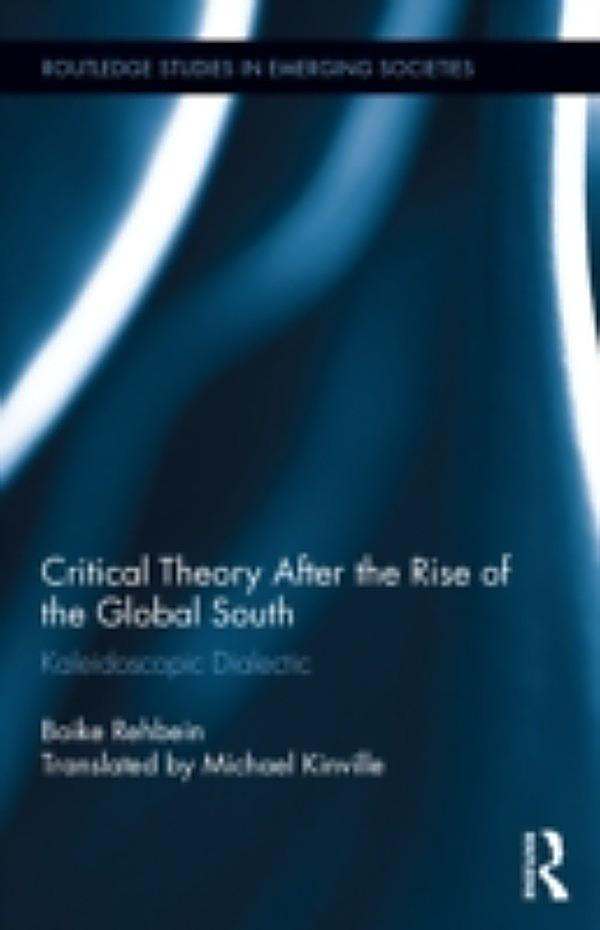 Critical theory after the rise of the global south ebook for Boike rehbein