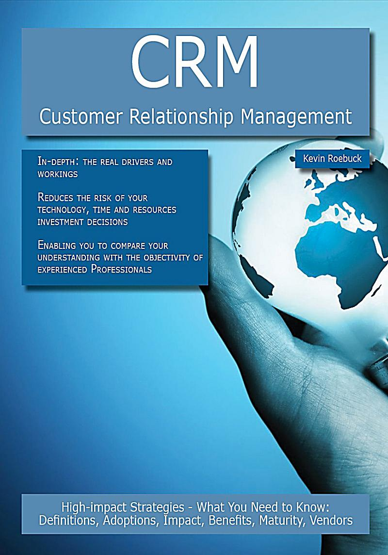 the impact of customer relationship management Crm or customer relationship management has come a long way since  businesses started to enter customer data in logbooks or conduct.