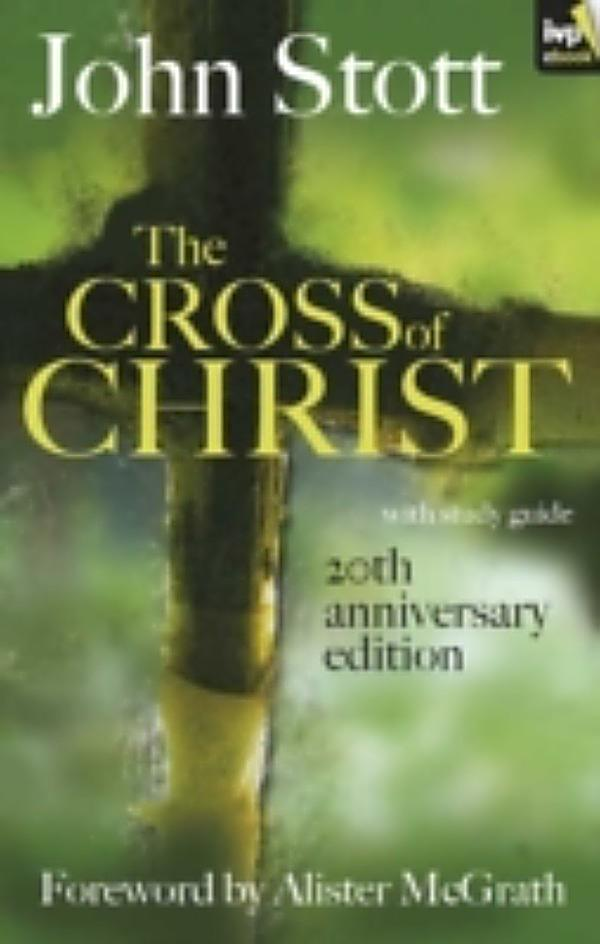 john stotts the cross of christ essay John rw stott, the cross of christ historical and practical essays on the atonement by well books on the cross of christ – while we are on.