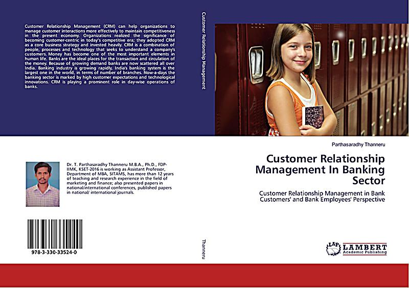 customer relationship mamagement in banking sector Order to get the best out of the customer relationship management (crm)   keywords: customer relation management, banking industry, regression model.