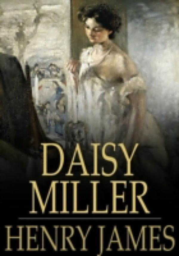daisy miller by henry james essay Read this essay on daisy miller come browse our large digital warehouse of free sample essays  and henry james portrayed the character of daisy in order to do.