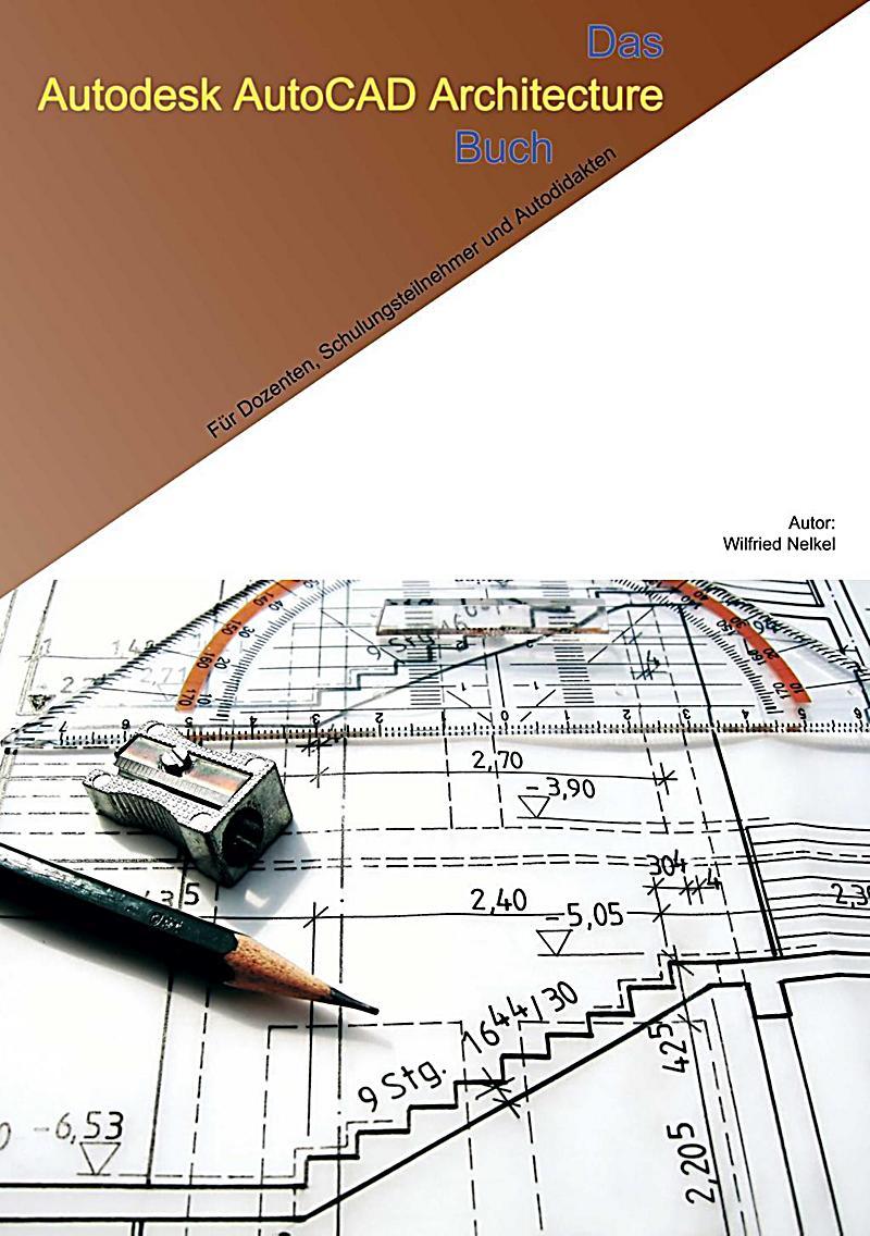 das autocad architecture buch buch portofrei bei. Black Bedroom Furniture Sets. Home Design Ideas