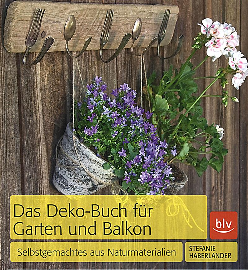 das deko buch f r garten und balkon buch portofrei. Black Bedroom Furniture Sets. Home Design Ideas