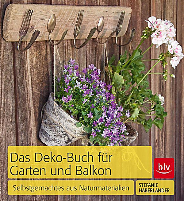 das deko buch f r garten und balkon ebook jetzt bei. Black Bedroom Furniture Sets. Home Design Ideas