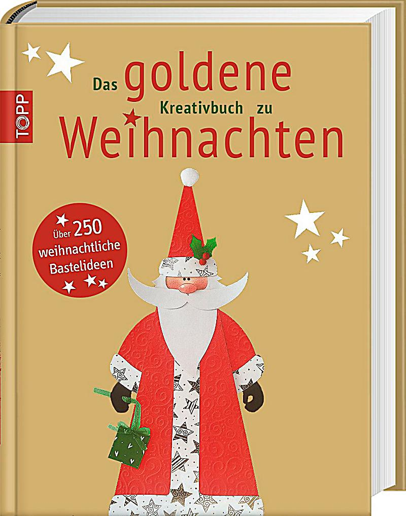 das goldene kreativbuch zu weihnachten buch. Black Bedroom Furniture Sets. Home Design Ideas