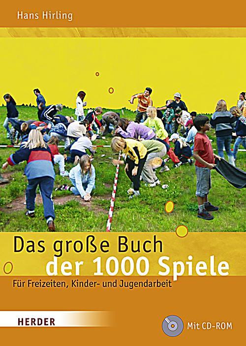 Das grou00dfe Buch der 1000 Spiele, m. CD-ROM Buch portofrei