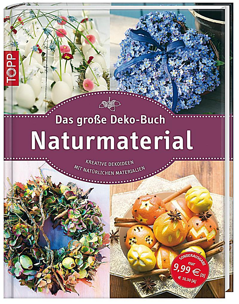 das grosse deko buch naturmaterial buch bei bestellen. Black Bedroom Furniture Sets. Home Design Ideas