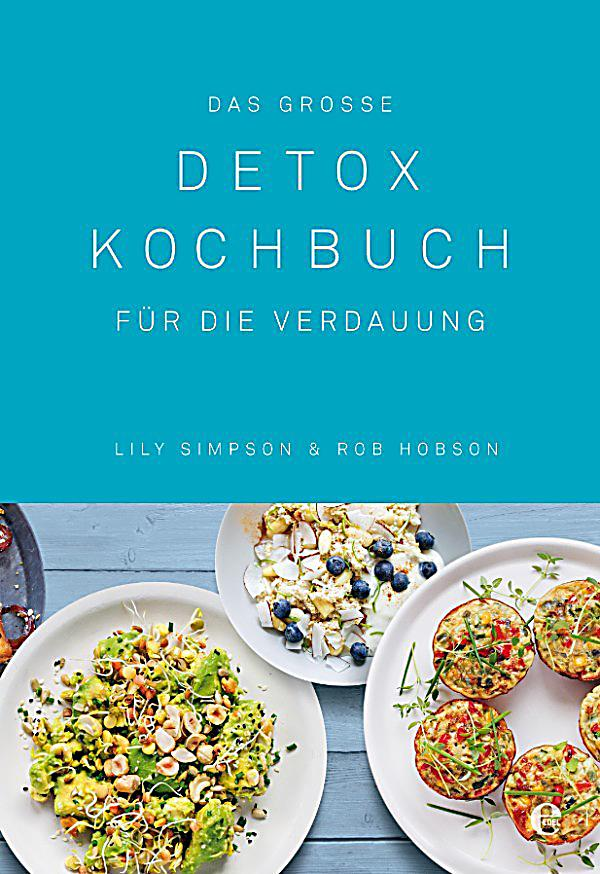 das grosse detox kochbuch ebook jetzt bei. Black Bedroom Furniture Sets. Home Design Ideas