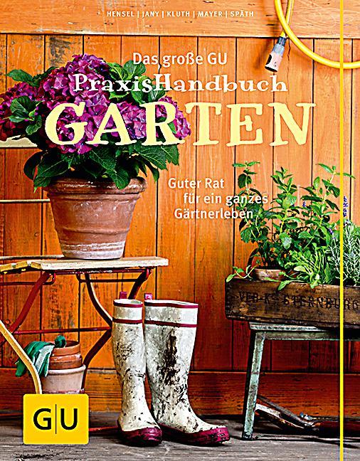 Pflegeleichter Garten Wolfgang Hensel :  Praxishandbuch Garten, Joachim Mayer, Wolfgang Hensel, Christof Jany