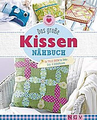 das gro e kissen n hbuch buch bei online bestellen. Black Bedroom Furniture Sets. Home Design Ideas