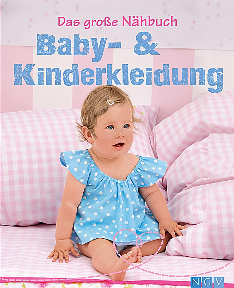 das grosse n hbuch baby kinderkleidung ebook. Black Bedroom Furniture Sets. Home Design Ideas