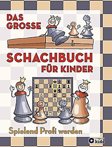 das gro e schachbuch f r kinder buch portofrei bei. Black Bedroom Furniture Sets. Home Design Ideas