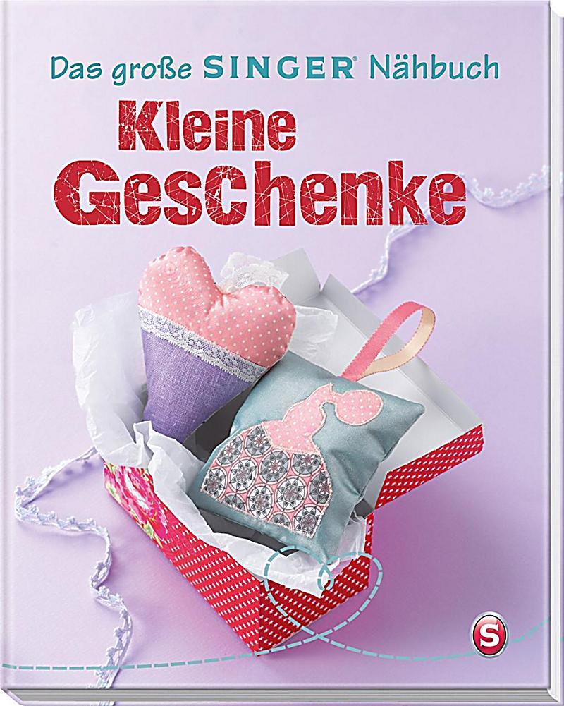 Das gro e singer n hbuch kleine geschenke buch for Geschenke weltbild