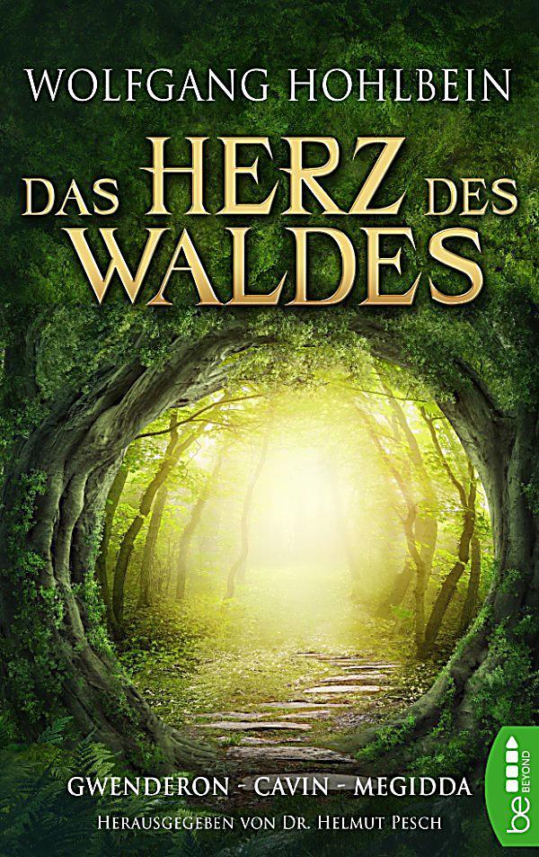 Das Herz Des Waldes : das herz des waldes ebook jetzt bei als download ~ Markanthonyermac.com Haus und Dekorationen