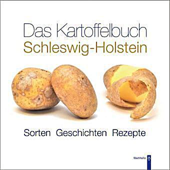 Das Kartoffelbuch Schleswig-Holstein Buch portofrei - Weltbild.de