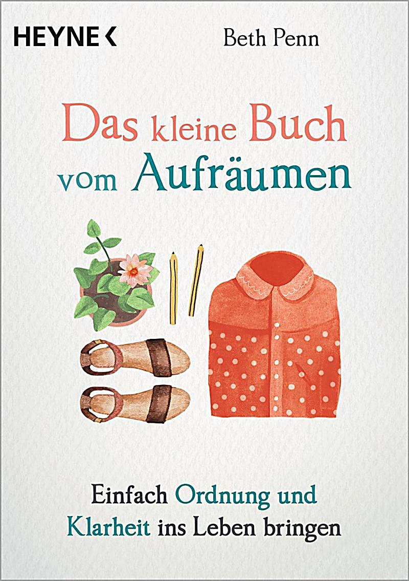 das kleine buch vom aufr umen buch bei bestellen. Black Bedroom Furniture Sets. Home Design Ideas