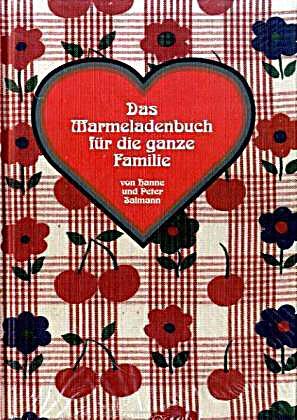 das marmeladenbuch f r die ganze familie buch. Black Bedroom Furniture Sets. Home Design Ideas