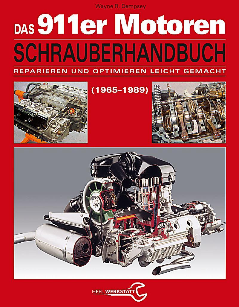 das porsche 911er motoren schrauberhandbuch 1965 bis 1989 buch. Black Bedroom Furniture Sets. Home Design Ideas