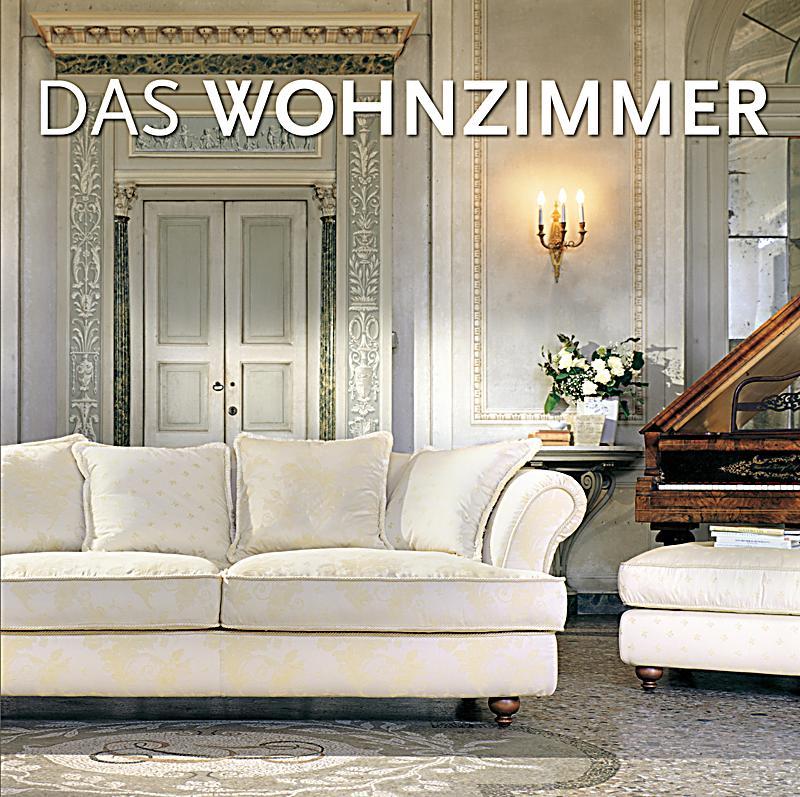 das wohnzimmer buch jetzt bei online bestellen. Black Bedroom Furniture Sets. Home Design Ideas