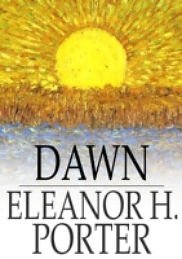 Dawn ebook jetzt bei als download for Eleanor h porter images