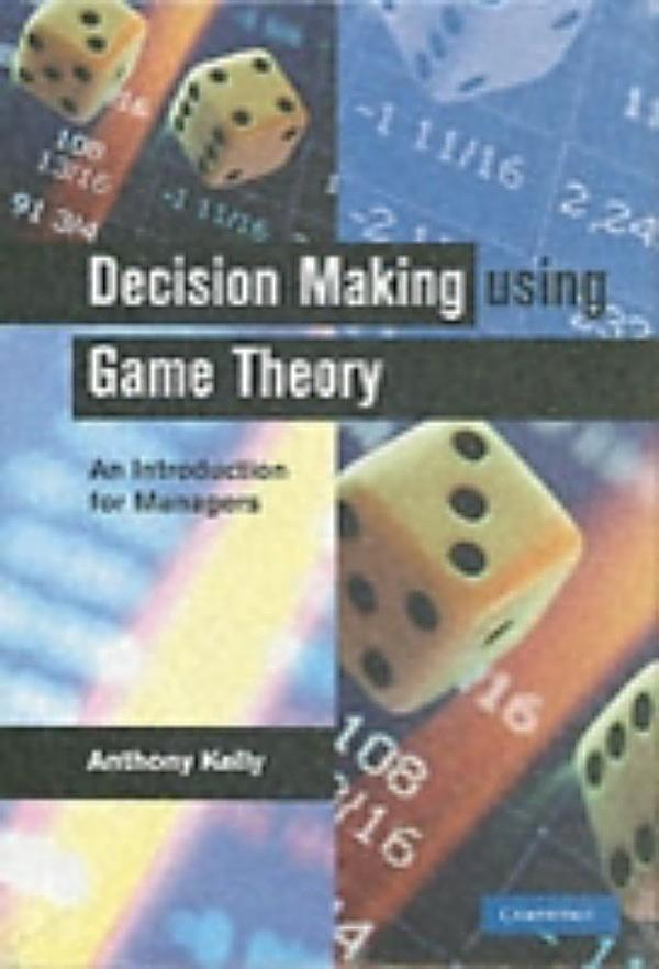 a study on game theory and decision making Game theory - its applications to ethical decision making  show that there are several studies that indicate the importance of a game theoretic.