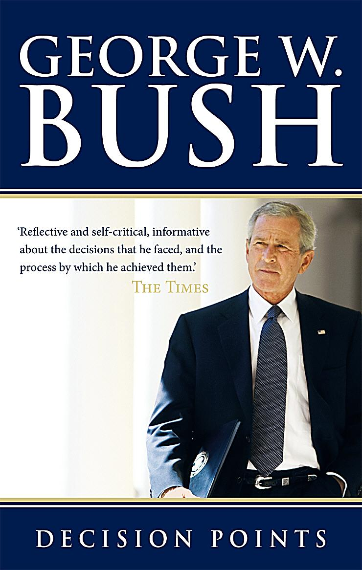decision points by george bush By george w bush, with forewords by laura bush and general peter pace  ebook  by george w bush traducido por claudia casanova  decision points.