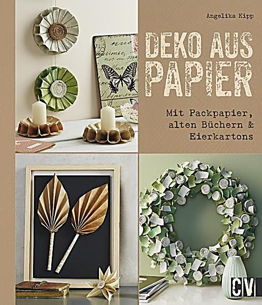 deko aus papier buch von angelika kipp portofrei bei. Black Bedroom Furniture Sets. Home Design Ideas