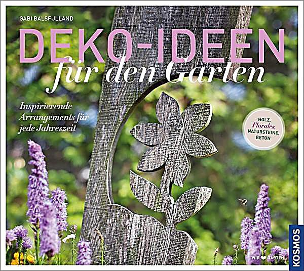 deko ideen f r den garten buch bei online. Black Bedroom Furniture Sets. Home Design Ideas