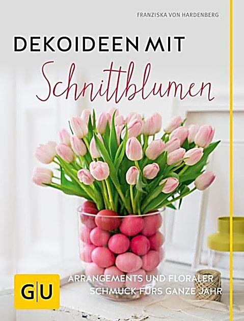 dekoideen mit schnittblumen buch bei online bestellen. Black Bedroom Furniture Sets. Home Design Ideas