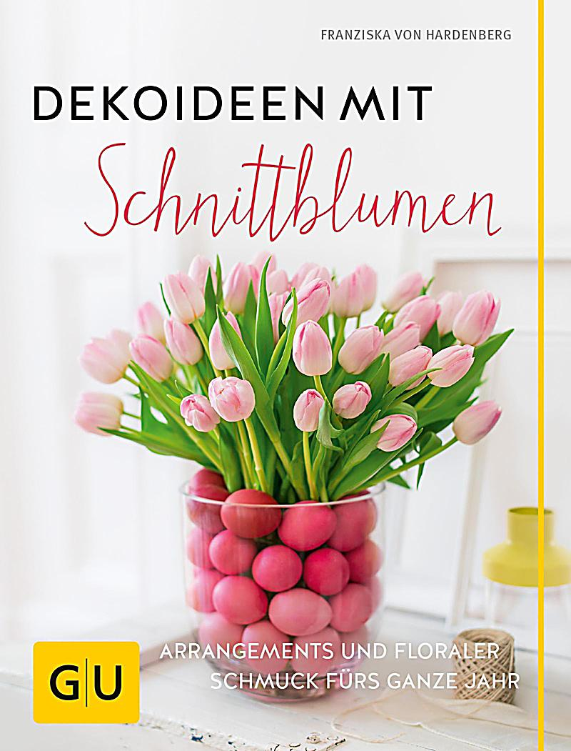 dekoideen mit schnittblumen ebook jetzt bei. Black Bedroom Furniture Sets. Home Design Ideas