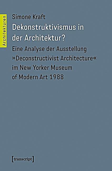 Dekonstruktivismus in der architektur buch portofrei - Dekonstruktivismus architektur ...