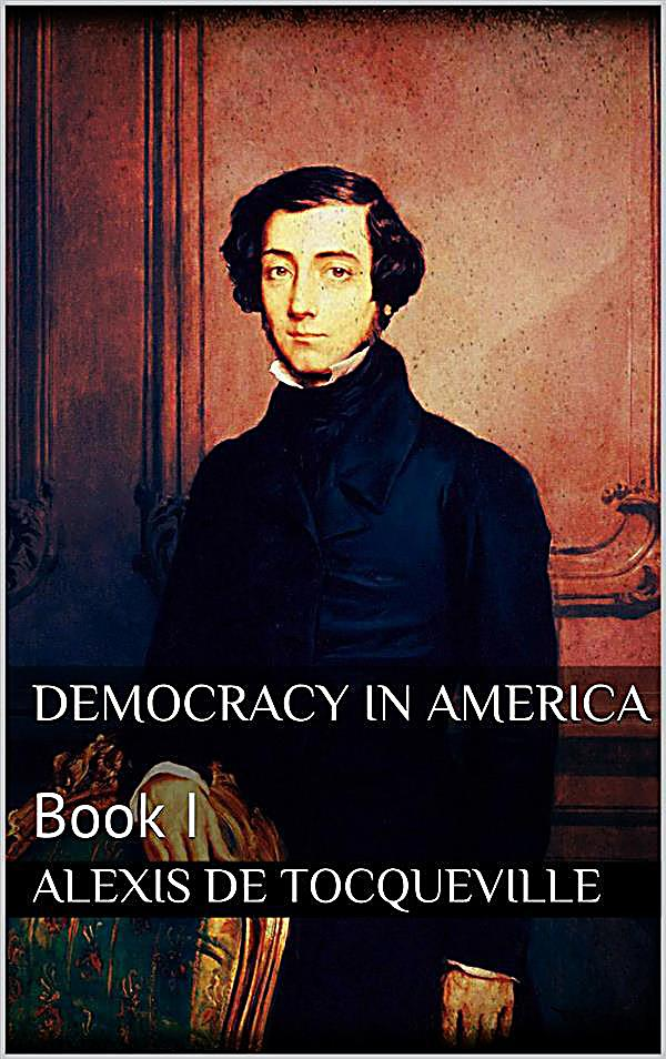 "the conditions of equality in democracy in america a book by alexis de toqueville Americans generally quote alexis de tocqueville's ""democracy in america"" as a  way of  equality could come at the price of intellectual independence  toward  tocqueville: he didn't always define his terms with precision."