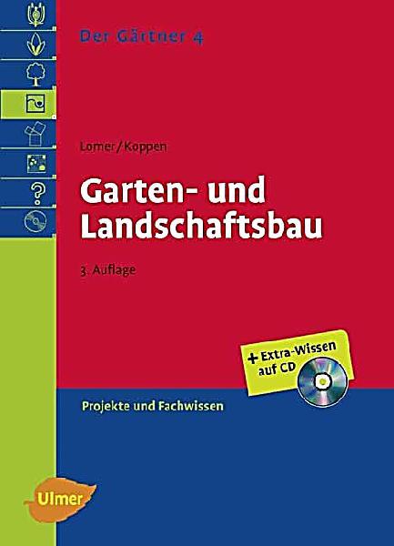Der Gärtner: Bd.4 Garten- und Landschaftsbau, m. CD-ROM Buch