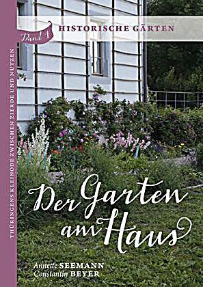 der garten am haus historische g rten buch portofrei bestellen. Black Bedroom Furniture Sets. Home Design Ideas