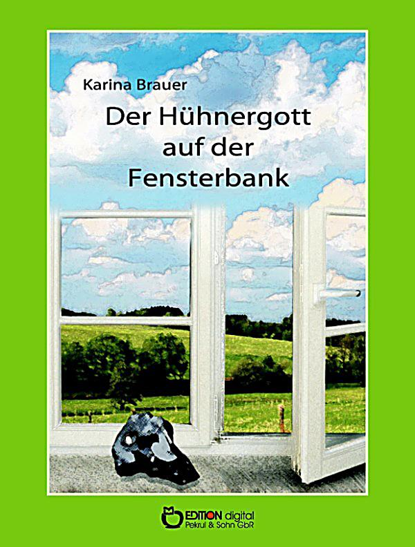 der h hnergott auf der fensterbank ebook jetzt bei. Black Bedroom Furniture Sets. Home Design Ideas
