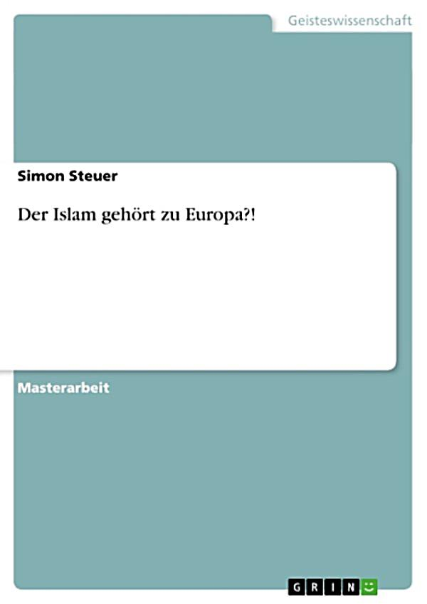 der islam geh rt zu europa ebook jetzt bei. Black Bedroom Furniture Sets. Home Design Ideas
