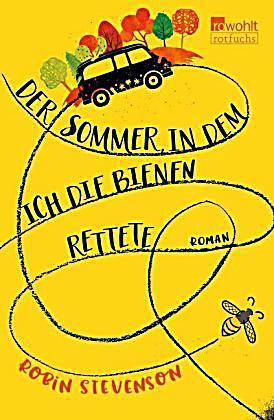 Der Sommer, in dem ich die Bienen rettete Buch ...