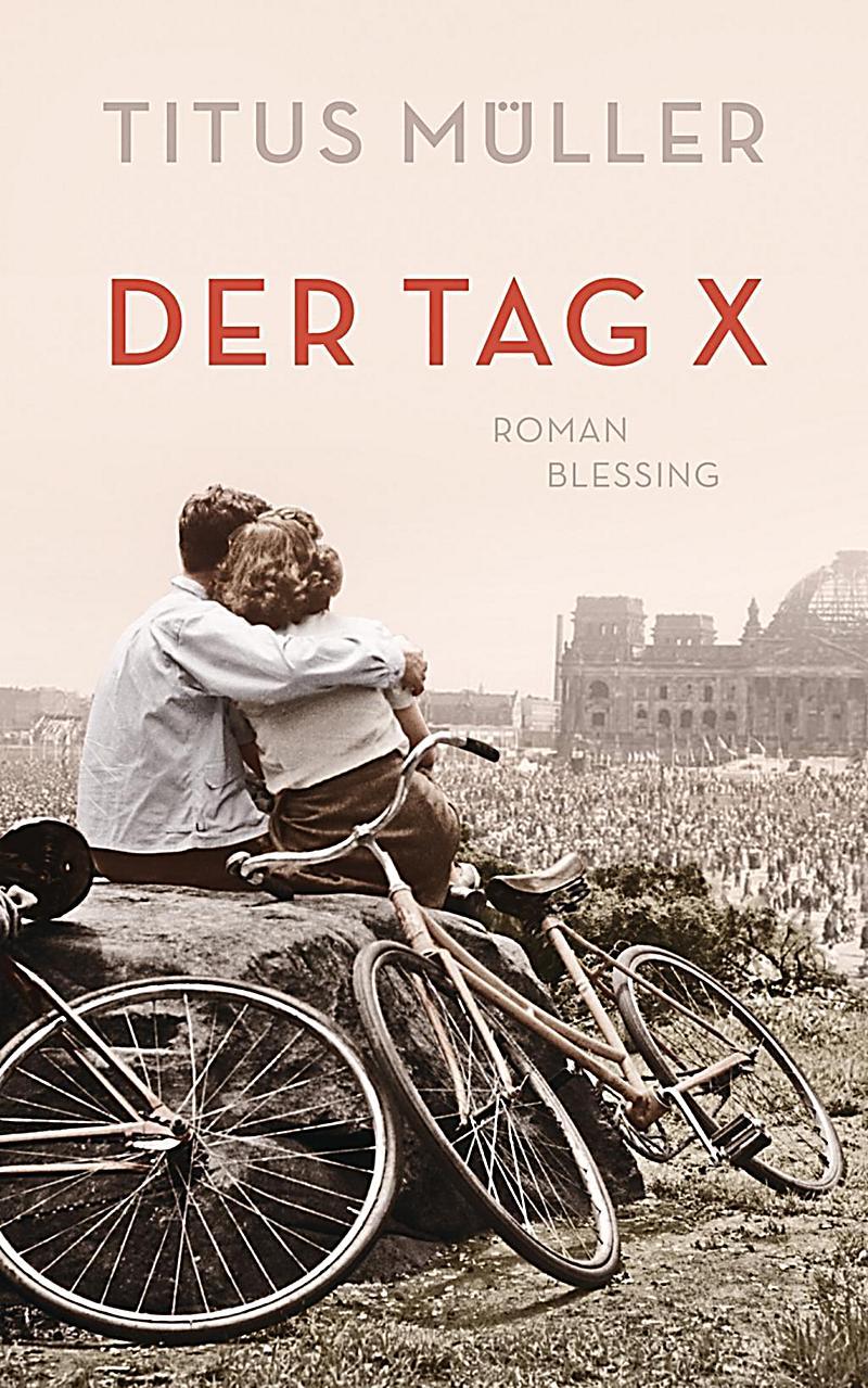 Der Tag X Buch von Titus Müller jetzt bei Weltbild.de bestellen