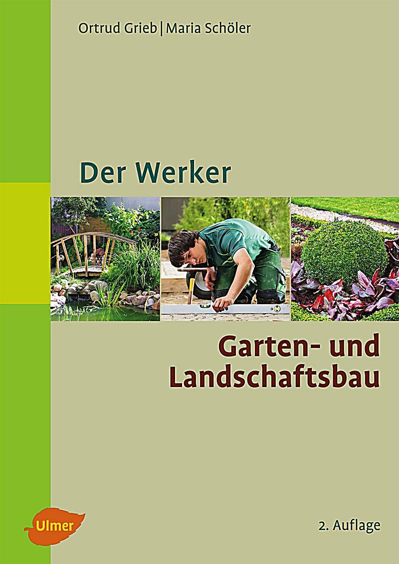 Der Werker. Garten- und Landschaftsbau, Ortrud Grieb, Maria Schöler