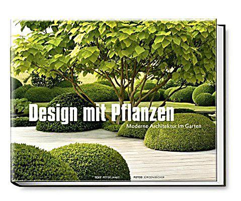 Design mit pflanzen moderne architektur im garten buch for Design mit pflanzen