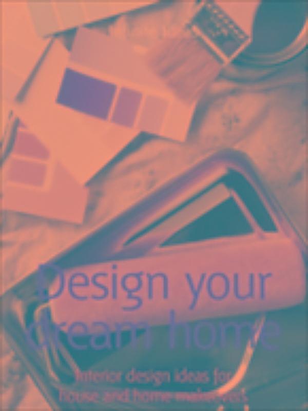 Design Your Dream Home Ebook Jetzt Bei Als