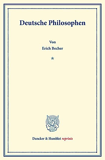 deutsche philosophen buch von erich becher portofrei bestellen. Black Bedroom Furniture Sets. Home Design Ideas