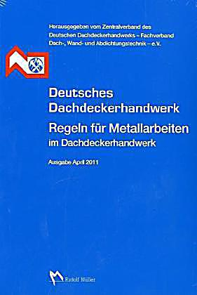 deutsches dachdeckerhandwerk regeln f r metallarbeiten im. Black Bedroom Furniture Sets. Home Design Ideas