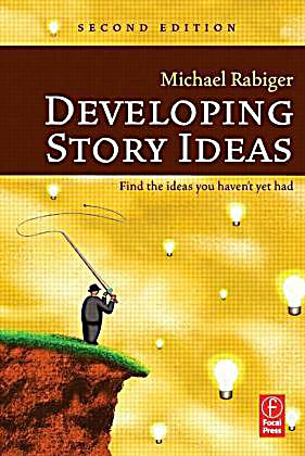 RABIGER PDF STORY DEVELOPING MICHAEL IDEAS