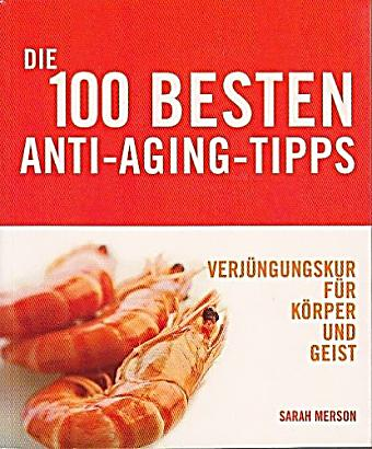 die 100 besten anti aging tipps buch portofrei bei. Black Bedroom Furniture Sets. Home Design Ideas